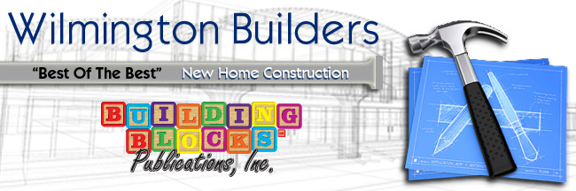 Wilmington Builders | New Home Construction